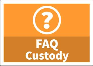 Custody FAQ