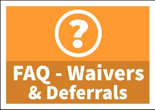 FAQ Fee Waivers and Deferrals